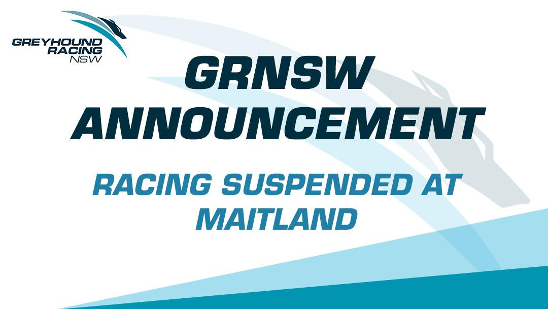 RACING SUSPENDED AT MAITLAND